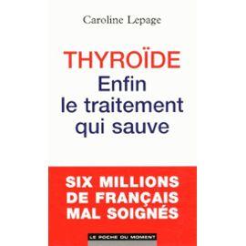thyroide-enfin-le-traitement-qui-sauve-de-caroline-lepage-1023096785_ML